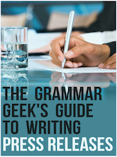 Free Grammar Geek's Guide to Writing Press Releases from eReleases
